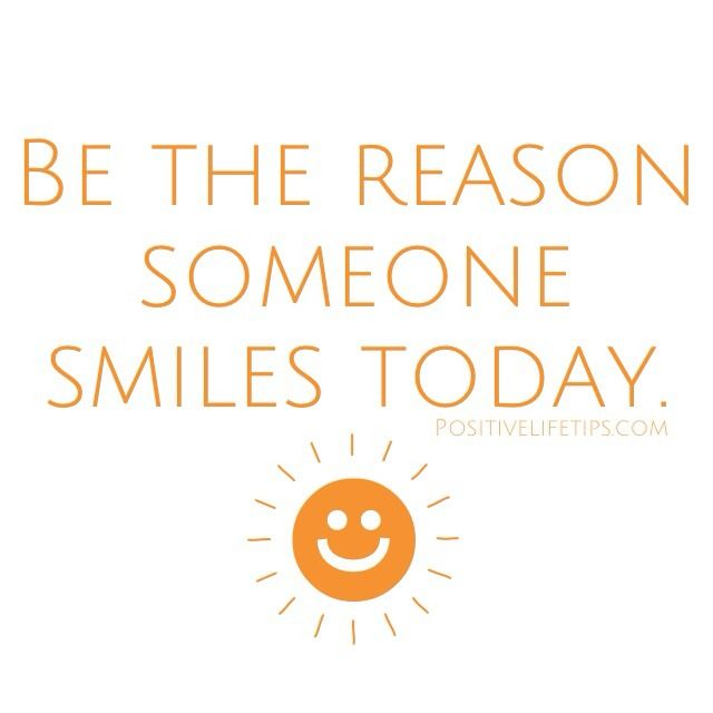 Be The Reason Someone Smiles Today Cool Quote Inspirational Quotes Positivity Meaningful Quotes