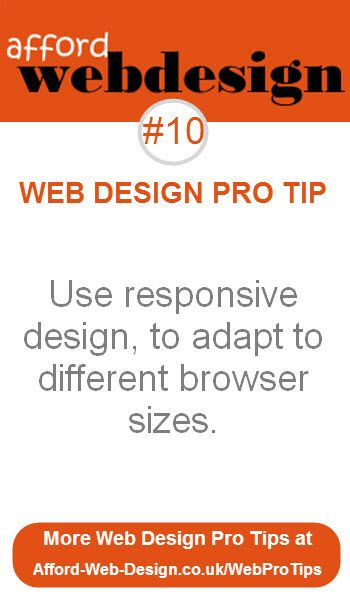 Use responsive design, to adapt to different browser sizes, pc, laptop, tablet, phone. More Pro Tips at http://www.affordwebdesign/web-design-pro-tips.html