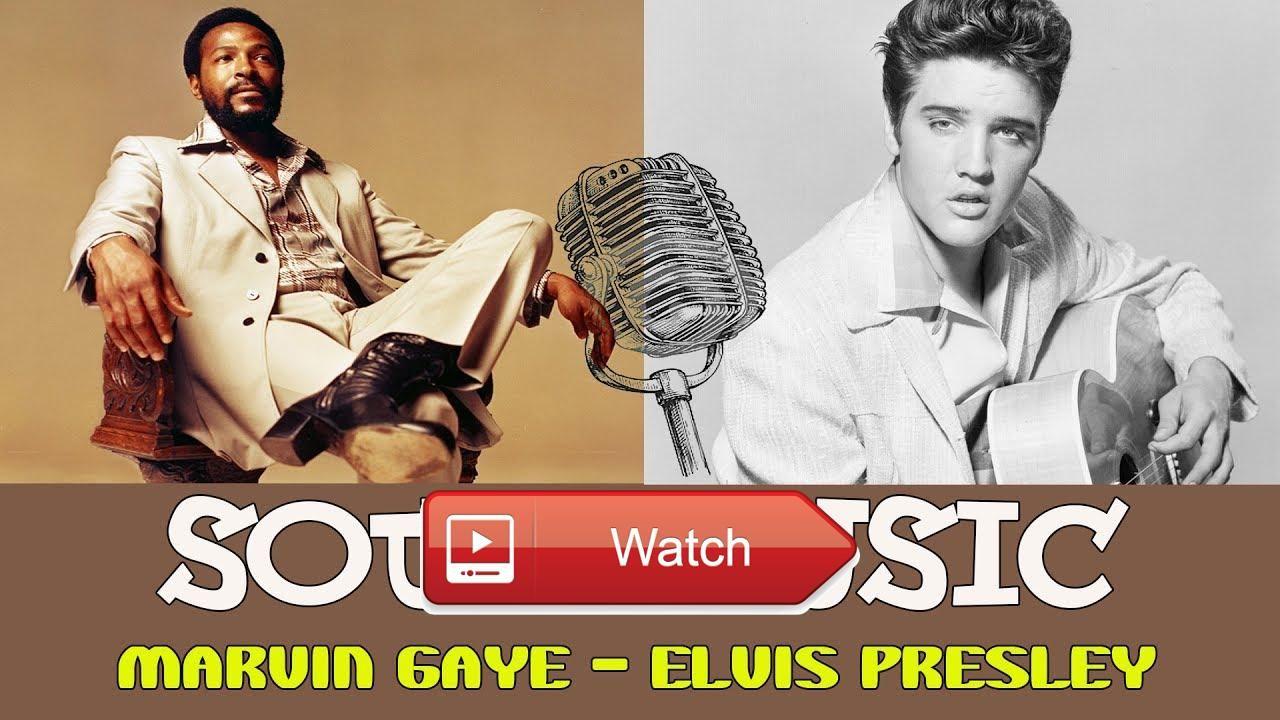 Elvis Presley Marvin Gaye Best Classic Soul Songs All Time