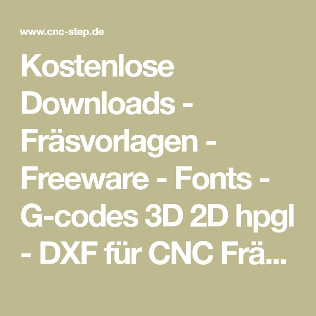 Kostenlose Downloads Frasvorlagen Freeware Fonts G Codes 3d 2d Hpgl Dxf Fur Cnc Frasen Vorlagen Fur Graviermaschinen Al Cnc Cnc Frasen Dxf Vorlagen