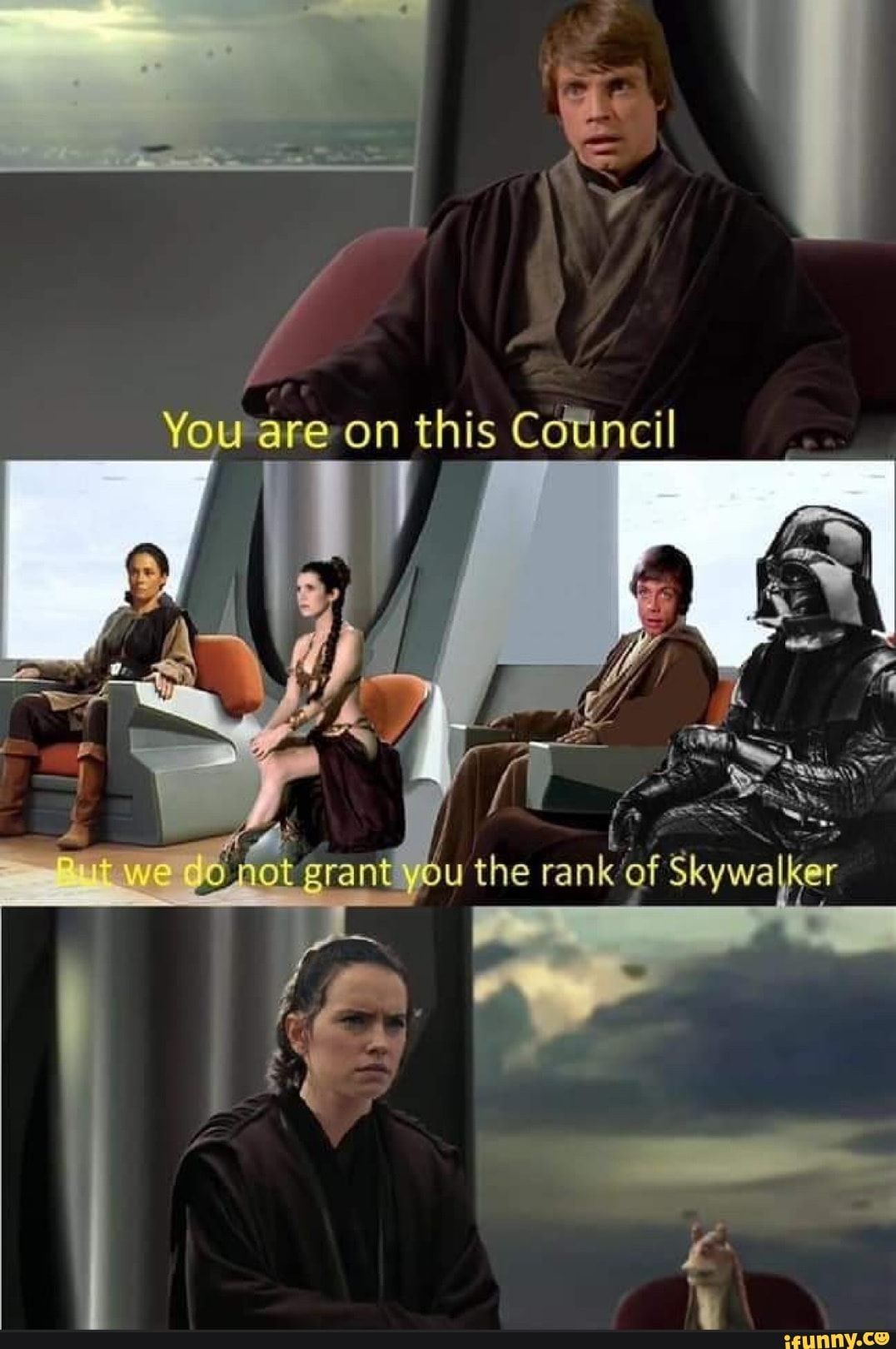 Yourare On This Cotincil Srantiyou The Rank Of Skywalker Ifunny Star Wars Facts Star Wars Humor Star Wars Jokes