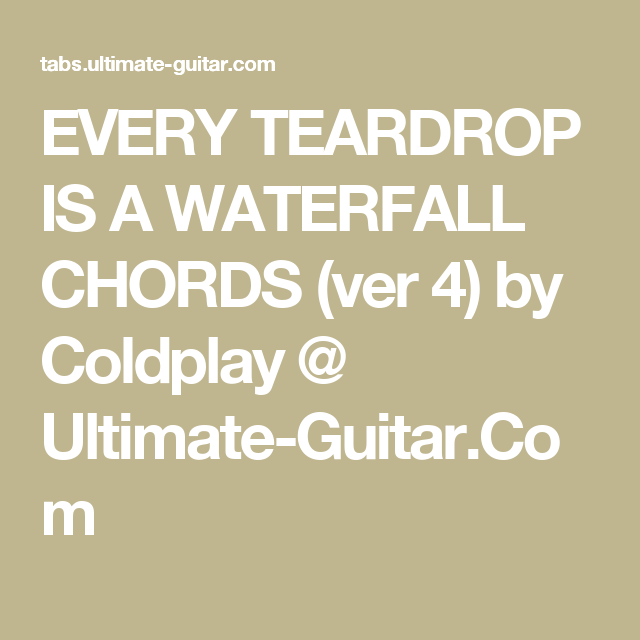 Every Teardrop Is A Waterfall Chords Ver 4 By Coldplay Ultimate