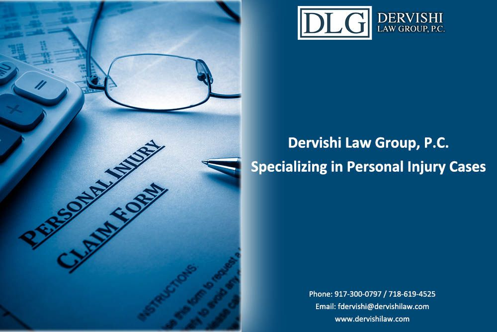 Dervishi Law Group P C Specializing In Personal Injury Cases