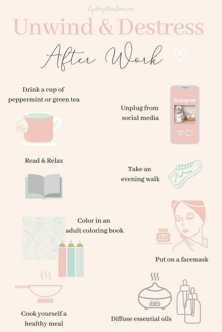 My top 5 favorite ways to practice self care, de-stress, and unwind after a long and busy day at work! #selfcare #healthyhabits