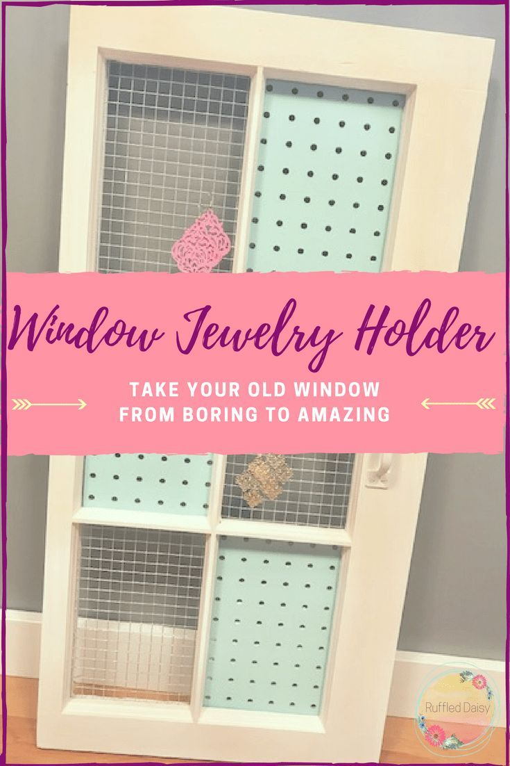 Unique Window Frame Jewelry Organizer Gallery - Picture Frame Ideas ...