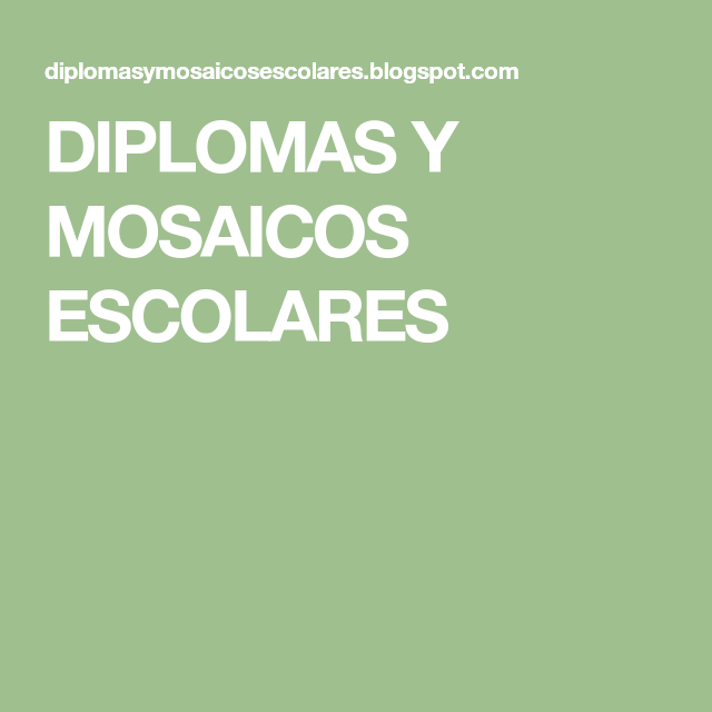 DIPLOMAS Y MOSAICOS ESCOLARES | Diplomas | Pinterest