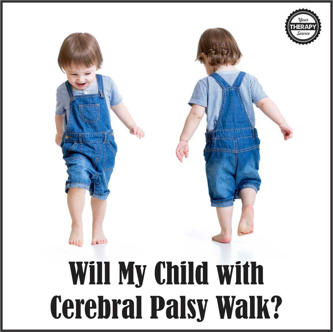 Will my child with cerebral palsy walk? Questions parents ask and research to help therapists respond regarding predicting ambulation.