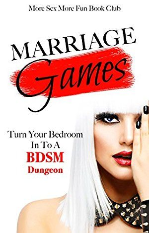 07 February 2018 : Marriage Games: Turn Your Bedroom Into A BDSM