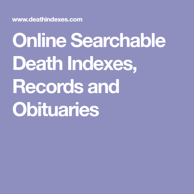 Online Searchable Death Indexes Records And Obituaries Genealogy