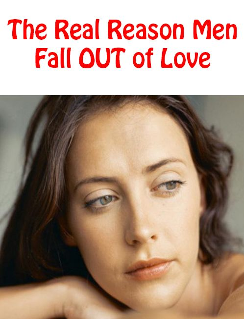 How do men fall out of love