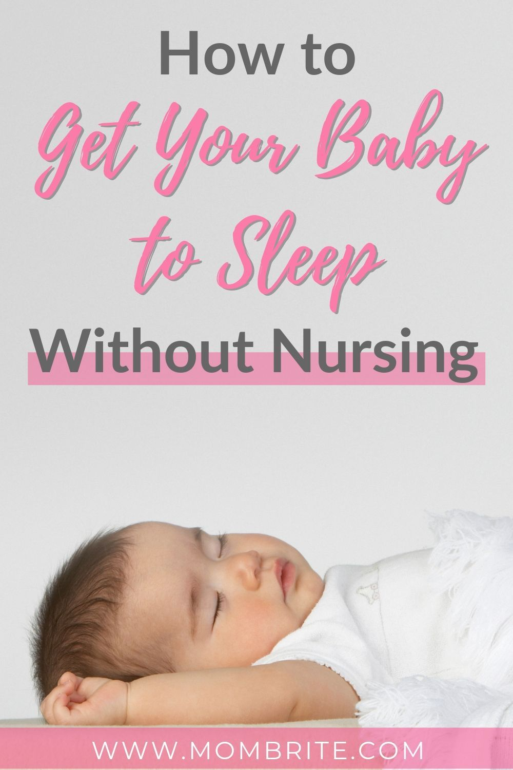How To Get Your Baby To Sleep Without Nursing Baby Sleep Newborn Baby Sleep Getting Baby To Sleep
