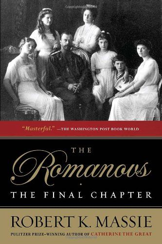 The Romanovs The Final Chapter By Robert K Massie This Is The
