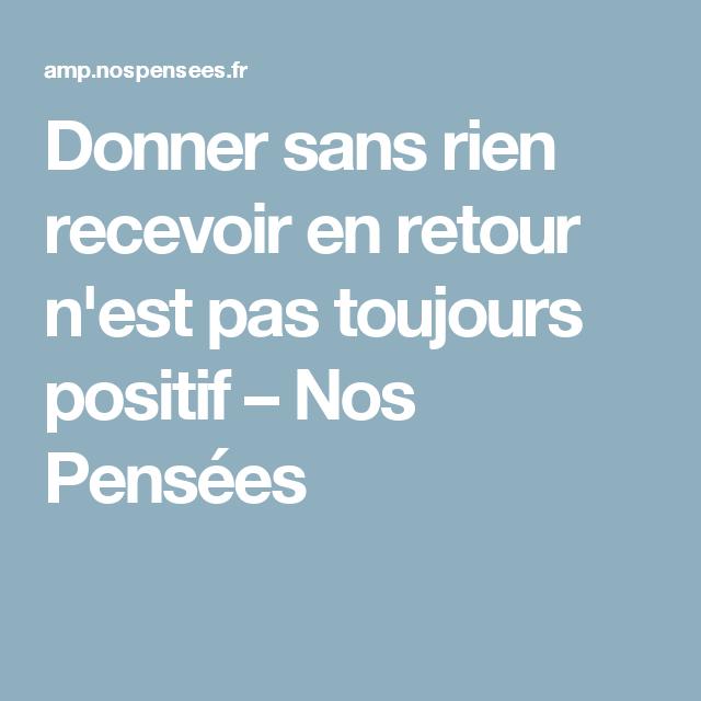 Donner Sans Rien Recevoir En Retour N Est Pas Toujours