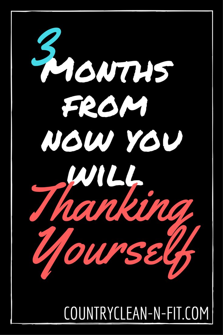 Motivational Quote 3 Months From Now You Will Thank Yourself Weight Loss Quote Making Progress A Healthier You