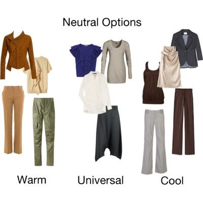 Finding Your Neutrals  Some universal neutrals that everyone can wear include:        Marine Navy (a very deep teal blue)      Taupe (a brown/grey)      Charcoal      Soft white (just off white)    Other neutral options you might try:  Warm Complexion:  Warm brown, tan, camel, khaki, deep olive green, cream