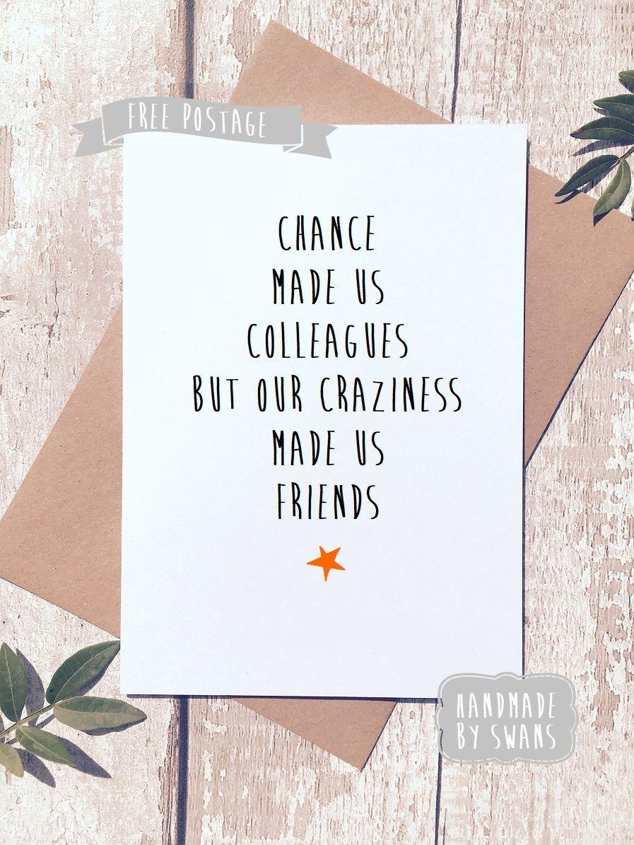 Greeting card, birthday card, work friend, chance made us