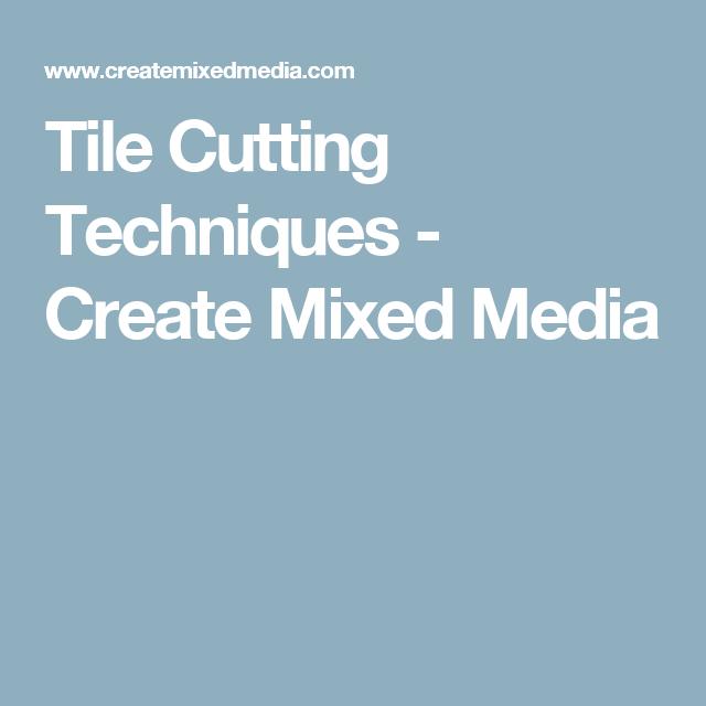 Tile Cutting Techniques Create Mixed Media Mosaics Mosaic