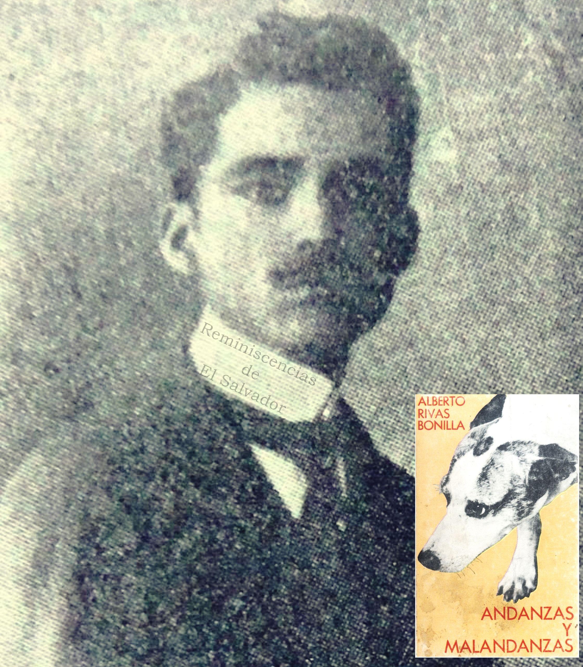 El joven Dr. Alberto Rivas Bonilla. Médico, poeta, novelista ...