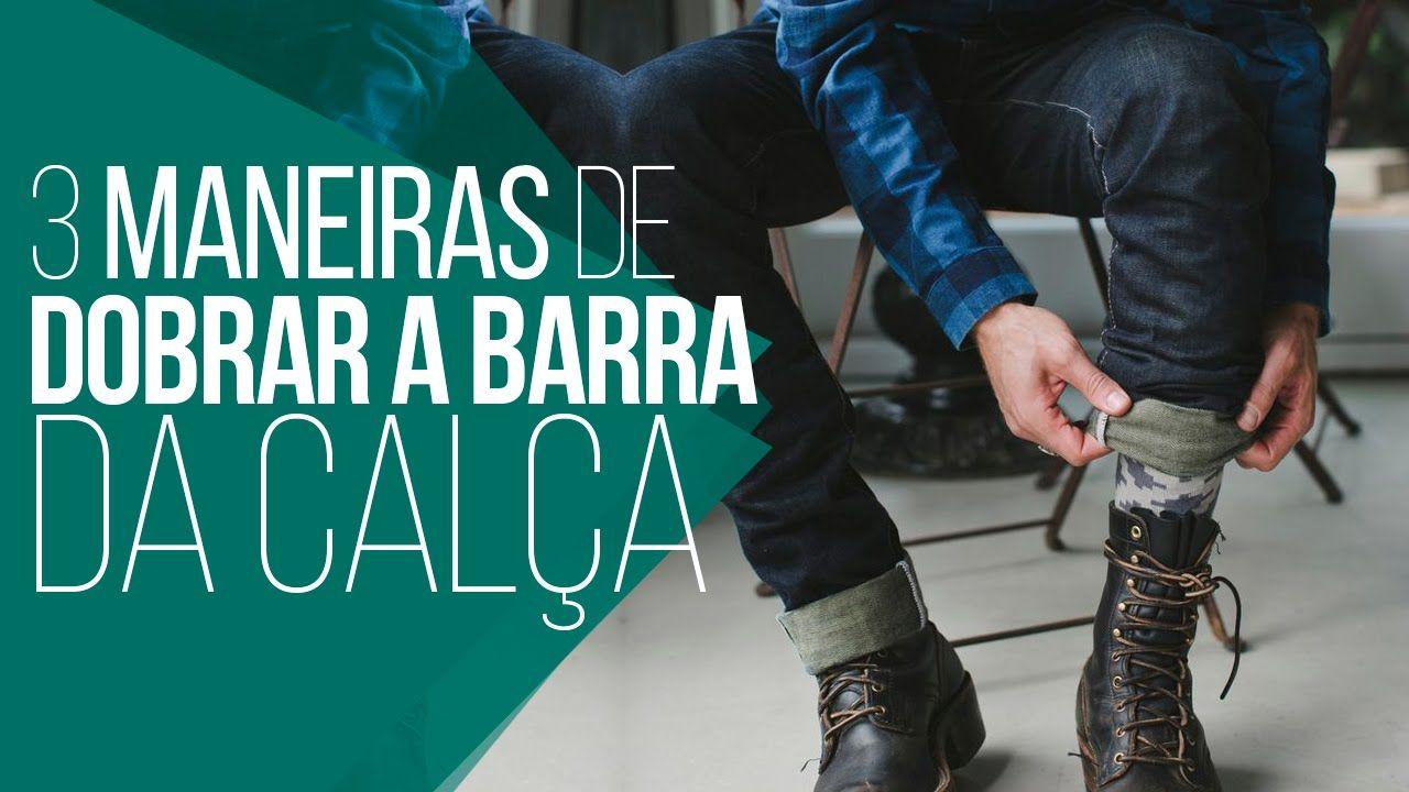 #3ManeirasDeUsar: Como Dobrar a Barra da Calça?