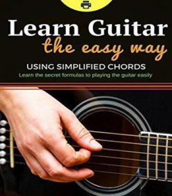 Learn Guitar The Easy Way The Easy Way To Play Guitar Using