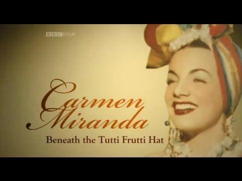 Legends Carmen Miranda Beneath The Tutti Frutti Hat Carmen Miranda Film Clips Movie Info