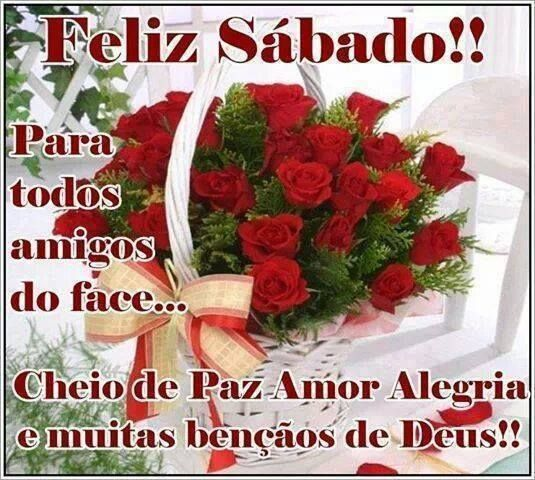 Feliz Sabado Para Todos Amigos Do Face Cheio De Paz Amor