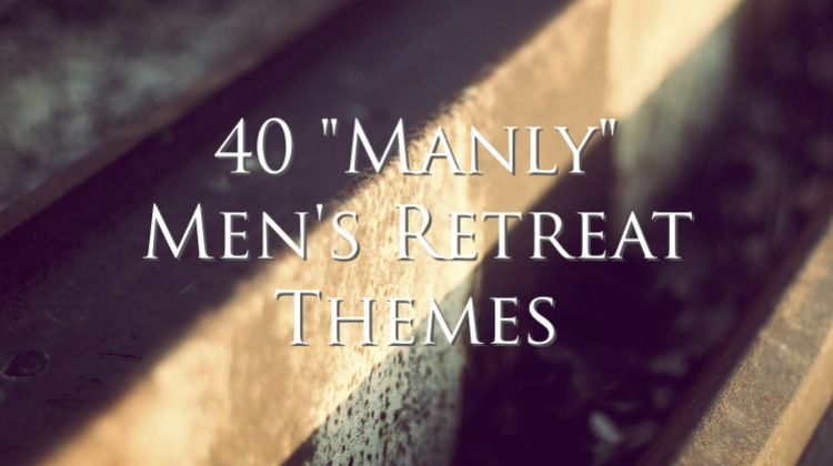 40 Manly Men S Retreat Themes With Images Retreat Themes