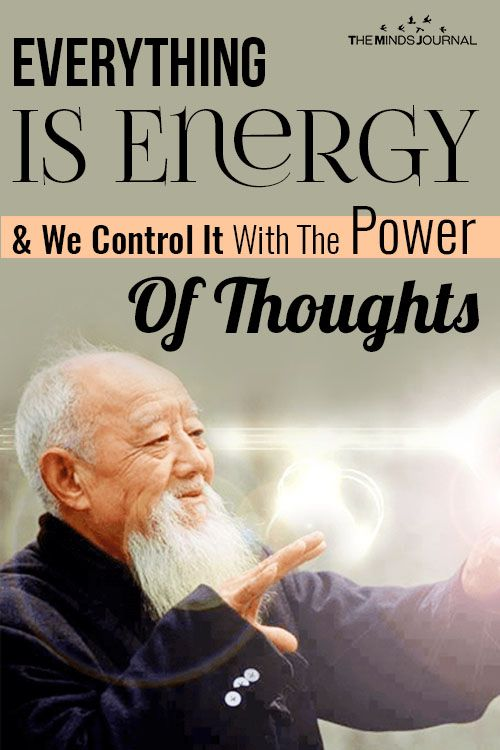 Everything Is Energy And We Control It With The Power Of Thoughts