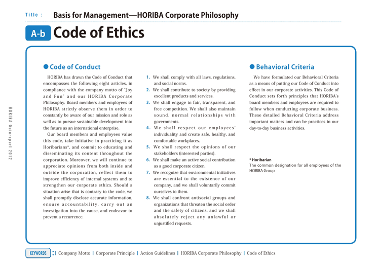 code of ethics for business A code of ethics can help a business determine its priorities and values it can also help you down the line if one of your employees or vendors drags you into legal trouble.