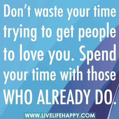 Don T Waste Your Time Time Quotes Inspiring Quotes About Life Live Life Happy
