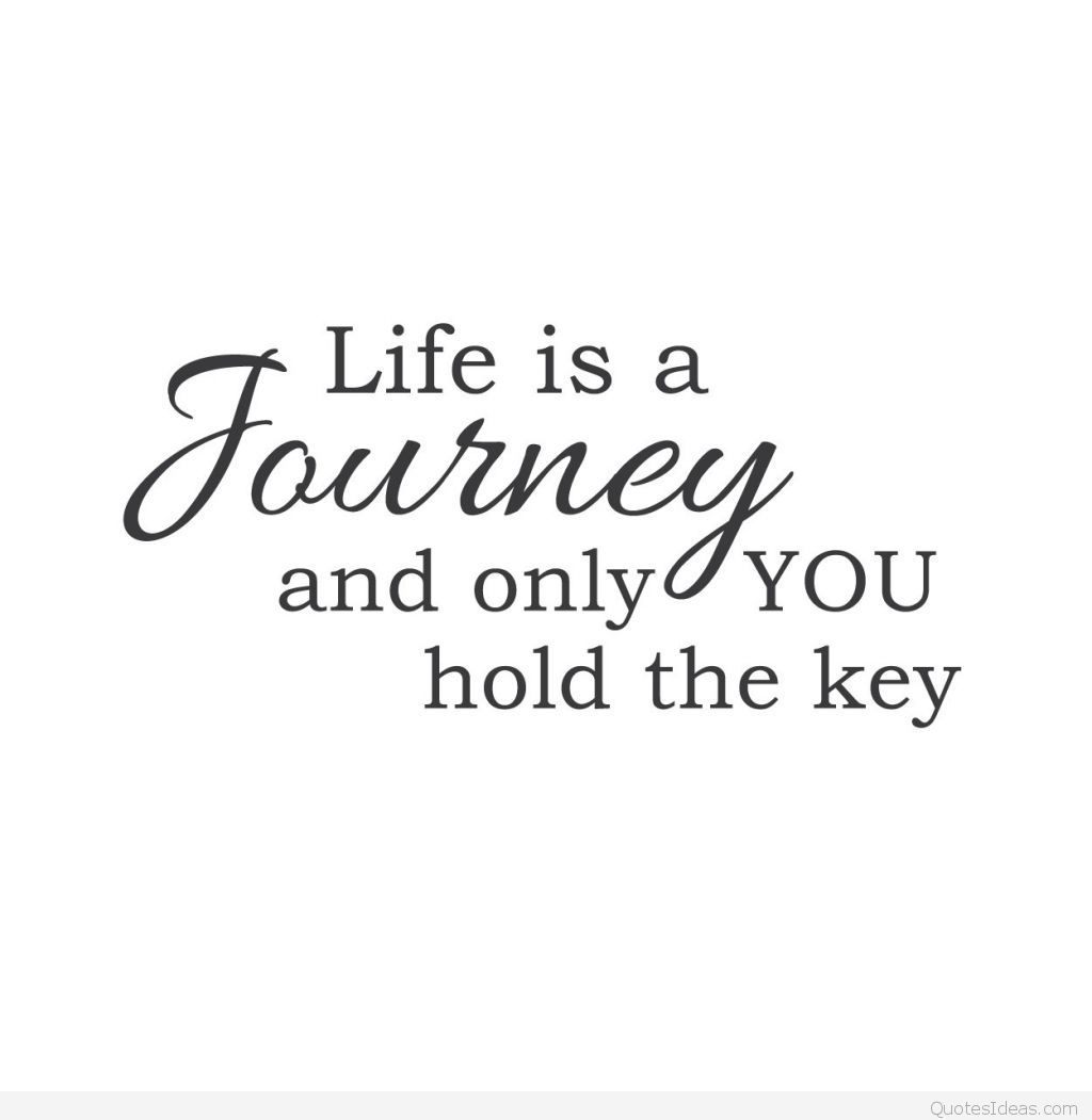 Quotes Life Journey You Hold The Key Key Quotes Funny Wise Quotes Better Life Quotes