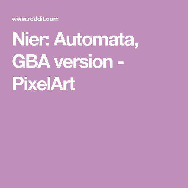 Nier: Automata, GBA version - PixelArt   Pixels in 2019