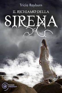 Titolo: Il richiamo della sirena  Autore: Tricia Rayburn  Prezzo: €17  Editore: Piemme  Data di pubblicazione: 28 febbraio2012