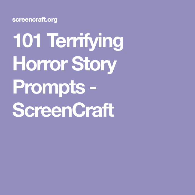 101 Terrifying Horror Story Prompts | ~ writing - prompts