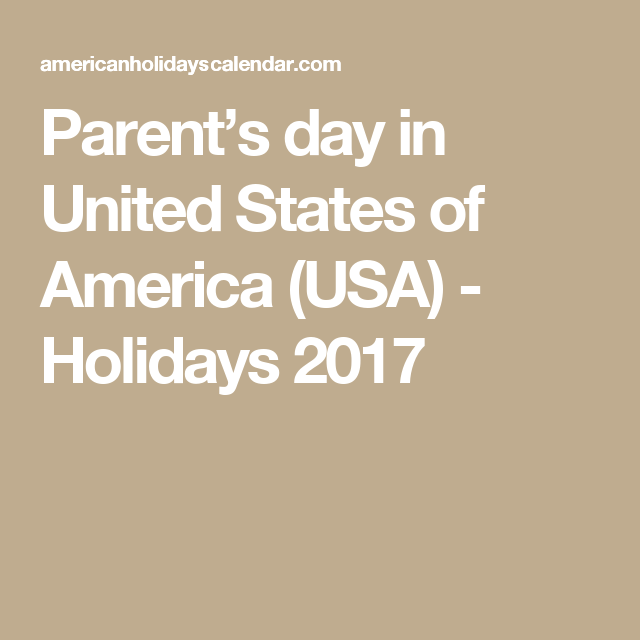 Parent's day in United States of America (USA) - Holidays 2017 | Parents  day, Usa holidays, Holidays 2017