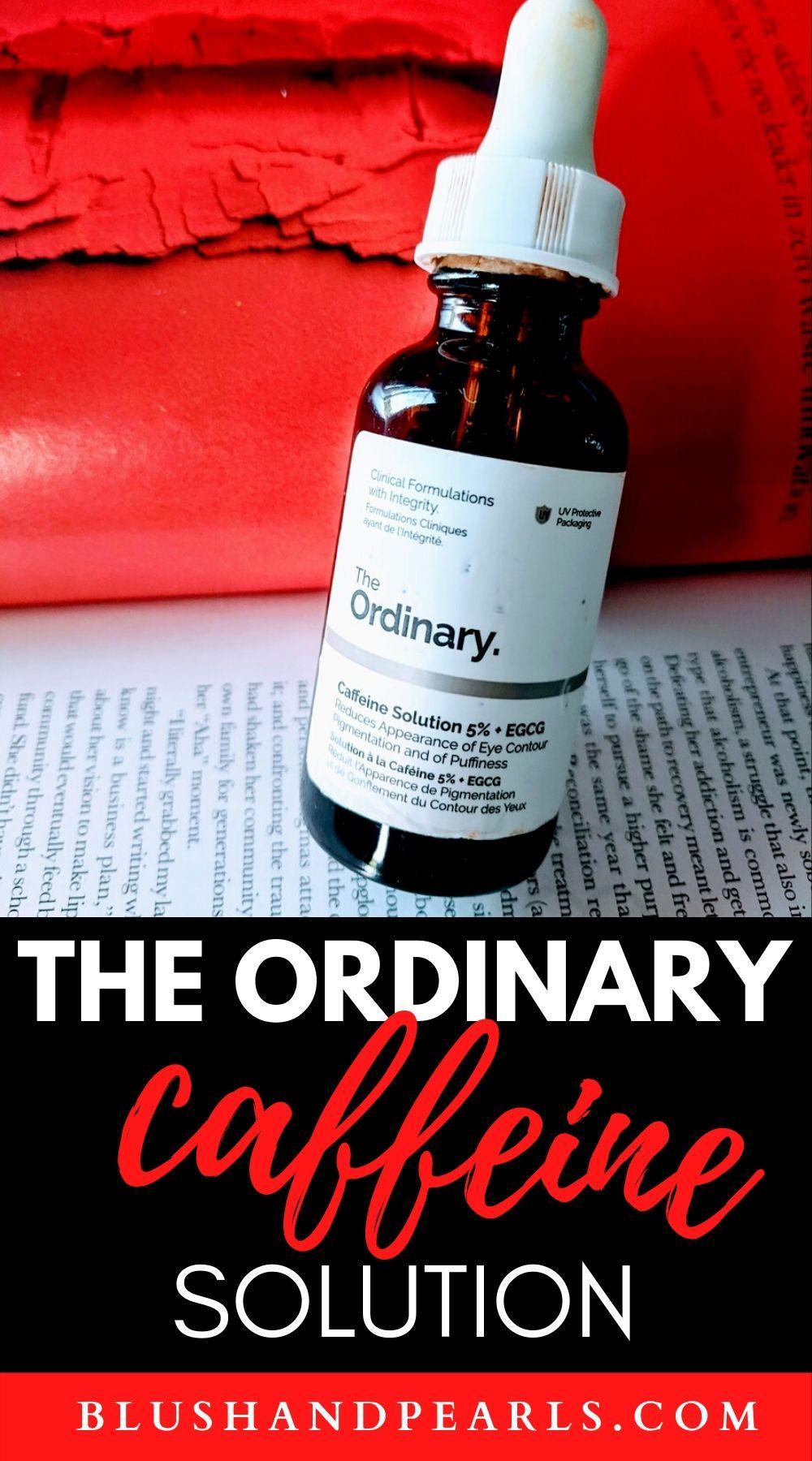 The Ordinary Caffeine Solution 5 + EGCG Is My GoTo Eye