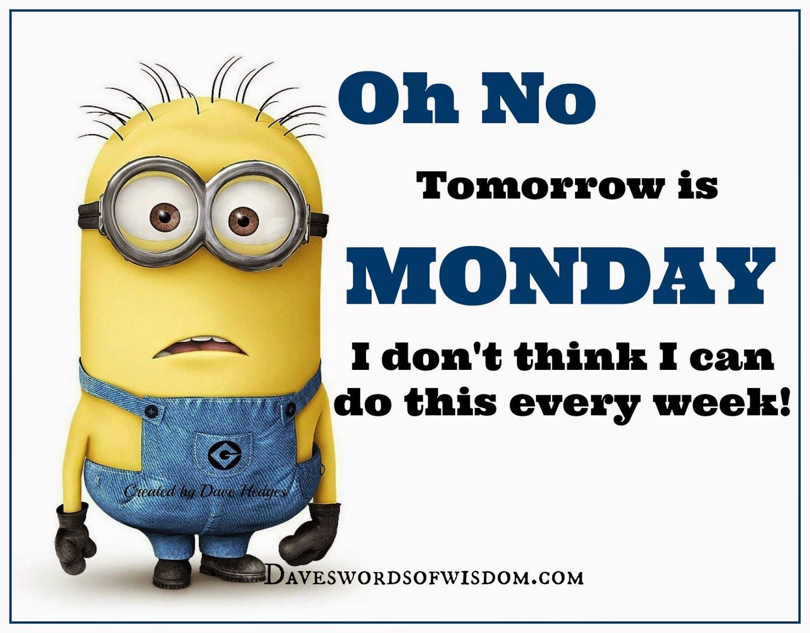 Oh No Tomorrows Is Monday