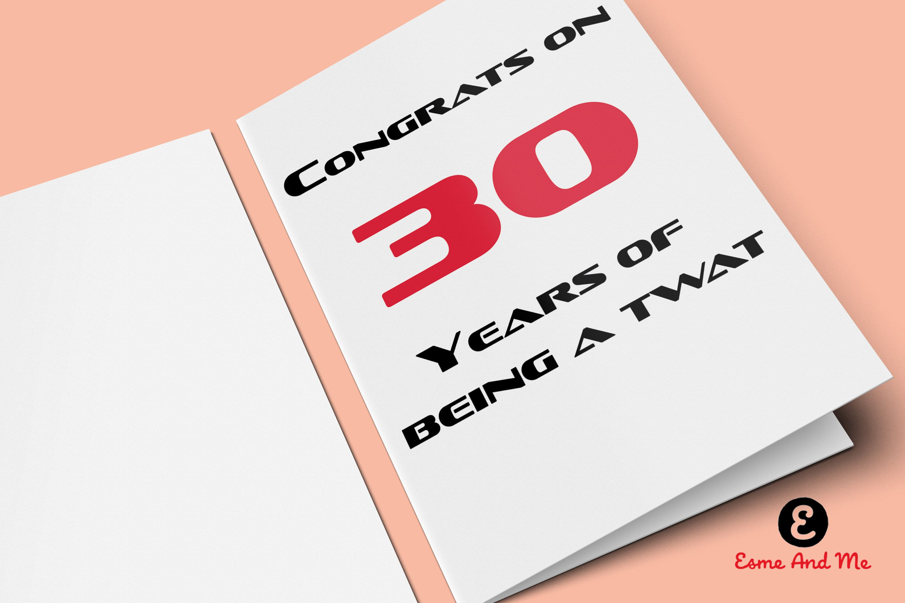 Congrats On 30 Years Of Being A Twat Funny Birthday Card Rude Cheeky Greetings By EsmeandMeUK Etsy
