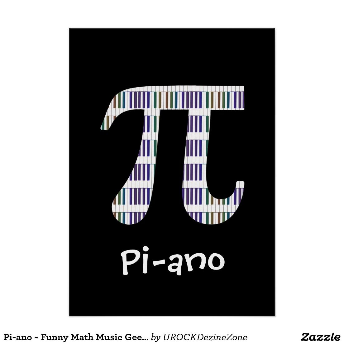 Pi ano funny math music geek poster variation zazzle stuff pi ano funny math music geek poster variation created by urockdezinezone biocorpaavc Image collections