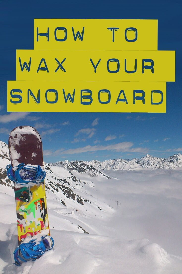 Get ready for snowboard season by learning to wax a