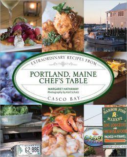 Portland Maine Chef S Table Cookbook Chefs Table Recipes Restaurant Recipes