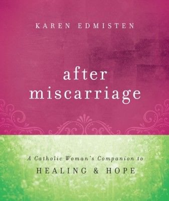 """Patrice Fagnant-MacArthur offers a fantastic review of the new @Franciscan Media Servant book """"After Miscarriage"""" by Karen Edmisten"""