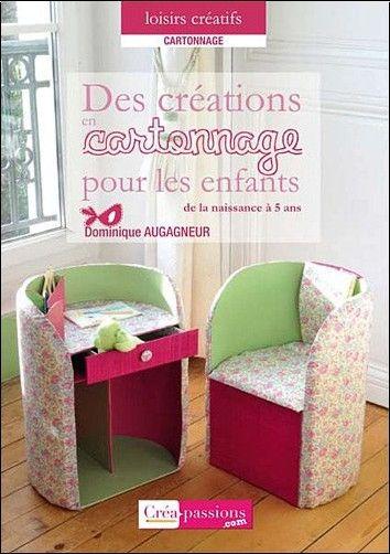 Cartonnage Creations Pour Les Enfants De La Naissance A 5 Ans Cartonnage Meubles En Carton Telechargement