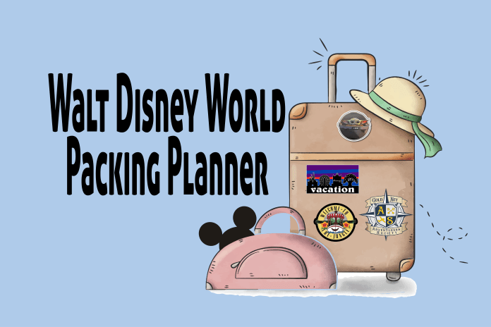Packing 101 – What to Bring on your Walt Disney World Vacation