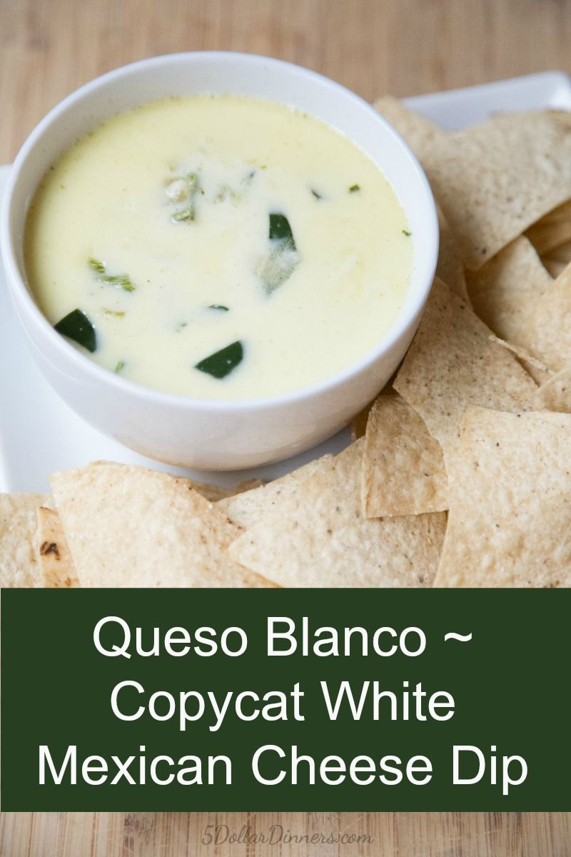Best Queso Blanco Dip 5 Dinners Recipes Meal Plans And Savings Recipe Cheese Dip Mexican White Cheese Dip Mexican White Cheese Dip