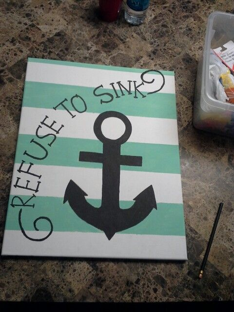 I Don T Like The Refuse To Sink Thing But The Anchor And Stripes Yes Diy Canvas Art Canvas Crafts Diy Canvas