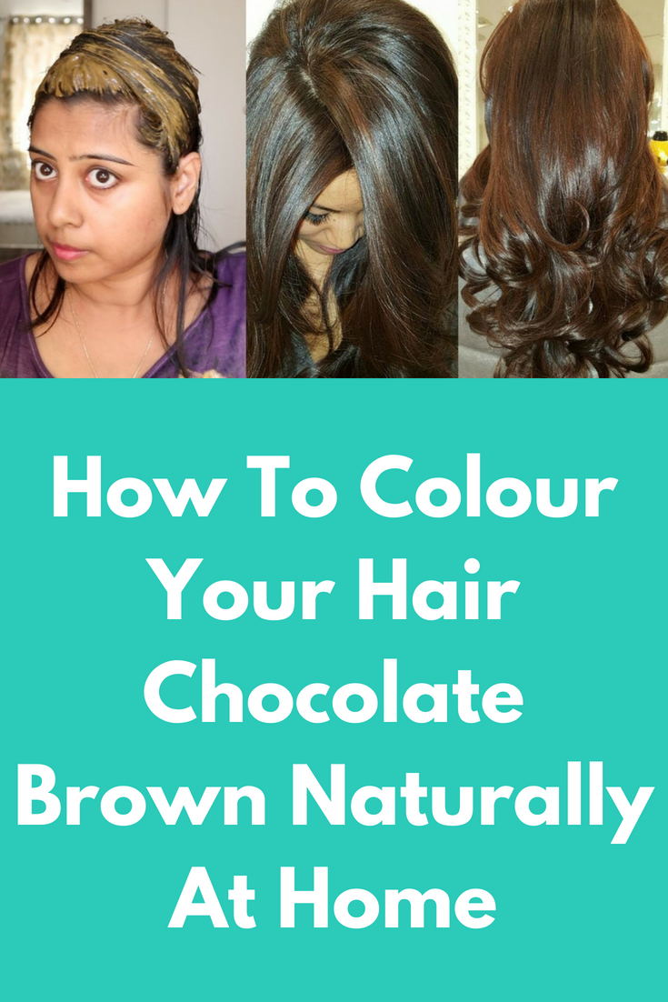 Colour Your Hair Chocolate Brown Naturally At Home Hair Care