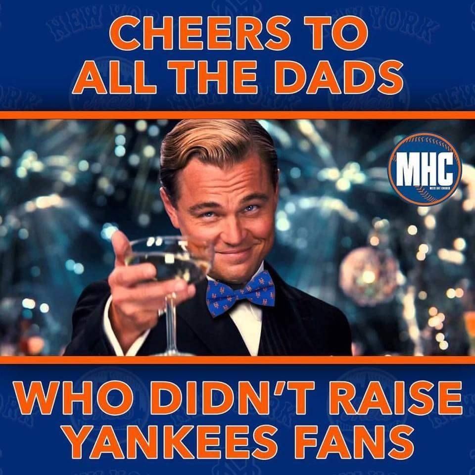 Mets Cheers To All The Dads Who Didn T Raise Yankees Fans Ny Mets Baseball Mets Baseball Yankees Fan