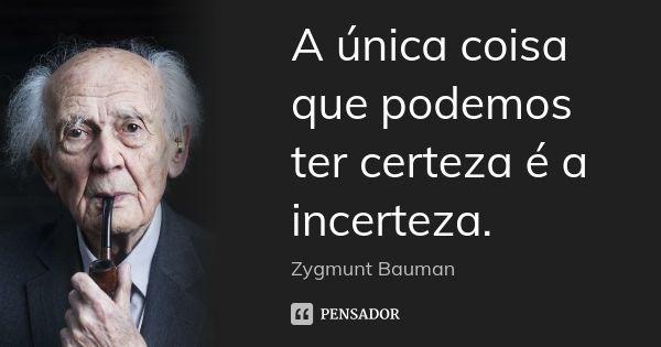 Zygmunt Bauman Citacoes Sabias Zygmunt Bauman Frases Frases Motivacionais