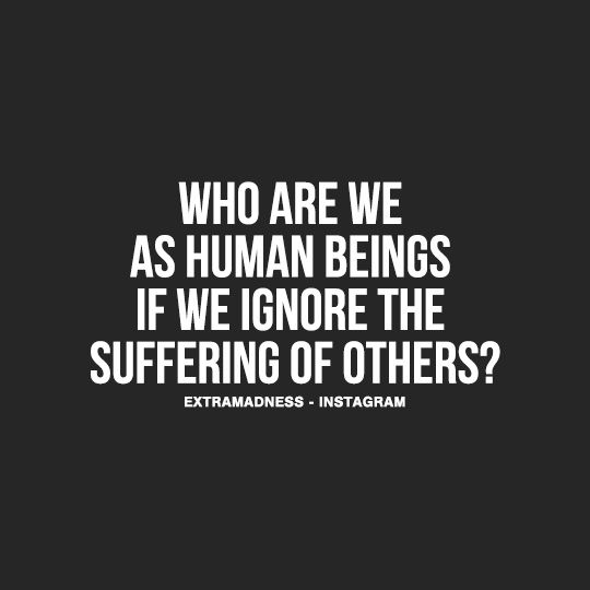 Quotes About Humanity Stunning We Need To Keep Others In Mind No Matter How Busy And Demanding